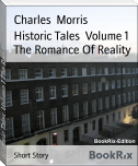 Historic Tales  Volume 1 The Romance Of Reality