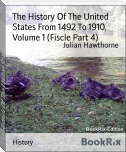 The History Of The United States From 1492 To 1910, Volume 1 (Fiscle Part 4)