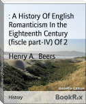 : A History Of English Romanticism In the Eighteenth Century (fiscle part-IV) Of 2
