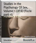 Studies In the Psychology Of Sex, Volume 1 (Of 6) (fiscle part-4)