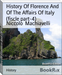 History Of Florence And Of The Affairs Of Italy (fiscle part-4)