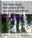 The Seven Great Monarchies Of The Ancient Eastern World, Vol 7. (Of 7