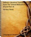 Hebraic Literature Translations From The Talmud Midrashim And (Fiscle Part-4)
