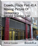 Crowds (Fiscle Part-4) A Moving-Picture Of Democracy