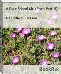 A Dixie School Girl (Fiscle Part-9)