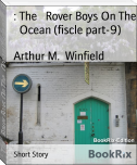 : The   Rover Boys On The   Ocean (fiscle part-9)