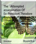 The   Attempted assassination Of   Ex-President Theodore Roosevelt (fiscle part-9)