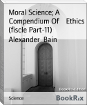 Moral Science; A Compendium Of    Ethics (fiscle Part-11)