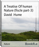 A Treatise Of human Nature (fiscle part-3)