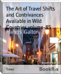 The Art of Travel Shifts and Contrivances Available in Wild Countries volume-85