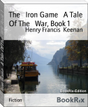 The   Iron Game   A Tale Of The   War, Book 1