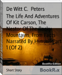 The Life And Adventures Of Kit Carson, The Nestor Of The Rocky Mountains, From Facts Narrated By Himself Part 1 (Of 2)