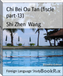 Chi Bei Ou Tan (fiscle part-13)