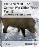 The Secrets Of   The German War Office (Fiscle Part-13)