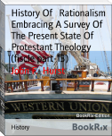 History Of   Rationalism Embracing A Survey Of   The Present State Of   Protestant Theology (fiscle part-13)