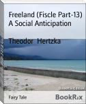 Freeland (Fiscle Part-13) A Social Anticipation