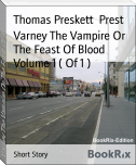 Varney The Vampire Or The Feast Of Blood Volume 1 ( Of 1 )