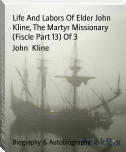 Life And Labors Of Elder John Kline, The Martyr Missionary (Fiscle Part 13) Of 3