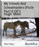 My Schools And Schoolmasters (Fiscle Part 13 Of 1)
