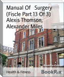 Manual Of   Surgery (Fiscle Part 13 Of 3)