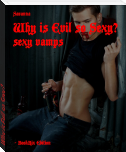 Why is Evil so Sexy?