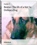 Beamer, The life of a Not So Ordinary Dog