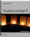 The ghost is comming! #1