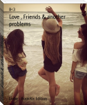 Love , Friends & other problems