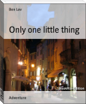 Only one little thing