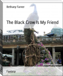 The Black Crow Is My Friend