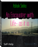 An Encounter with Life- as it is