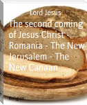 The second coming of Jesus Christ - Romania - The New Jerusalem - The New Canaan
