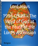 1996.05.23 - The Word of God at the Feast of the Lord's Ascension