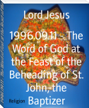 1996.09.11 - The Word of God at the Feast of the Beheading of St. John, the Baptizer