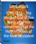 1996.12.12 - The Word of God at five years after the consecration of the Holy of Holies of the New Jerusalem