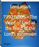 1997.06.05 - The Word of God at the feast of the Lord's ascension