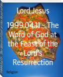 1999.04.11 - The Word of God at the Feast of the Lord's Resurrection