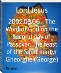 2002.05.06 - The Word of God on the second day of Passover. The feast of the Saint martyr Gheorghe (George)