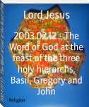 2003.02.12 - The Word of God at the feast of the three holy hierarchs, Basil, Gregory and John