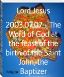 2003.07.07 - The Word of God at the feast of the birth of the Saint John, the Baptizer