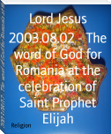 2003.08.02 - The word of God for Romania at the celebration of Saint Prophet Elijah