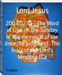 2004.02.15 - The Word of God on the Sunday of the memorial of the dreadful judgment. The feast of the Lord's Meeting (Ca