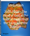 2005.07.07 - The Word of God at the feast of the birth of the Saint John the Baptizer