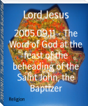2005.09.11 - The Word of God at the feast of the beheading of the Saint John, the Baptizer