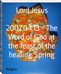 2007.04.13 - The Word of God at the feast of the healing Spring