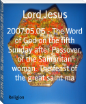 2007.05.06 - The Word of God on the fifth Sunday after Passover, of the Samaritan woman. The feast of the great saint ma