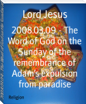 2008.03.09 - The Word of God on the Sunday of the remembrance of Adam's expulsion from paradise