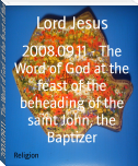 2008.09.11 - The Word of God at the feast of the beheading of the saint John, the Baptizer