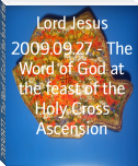 2009.09.27 - The Word of God at the feast of the Holy Cross Ascension