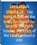 2010.03.28 - The Word of God on the sixth Sunday of the Lent, of the Palm Sunday, the Feast of the Lord's entrance into